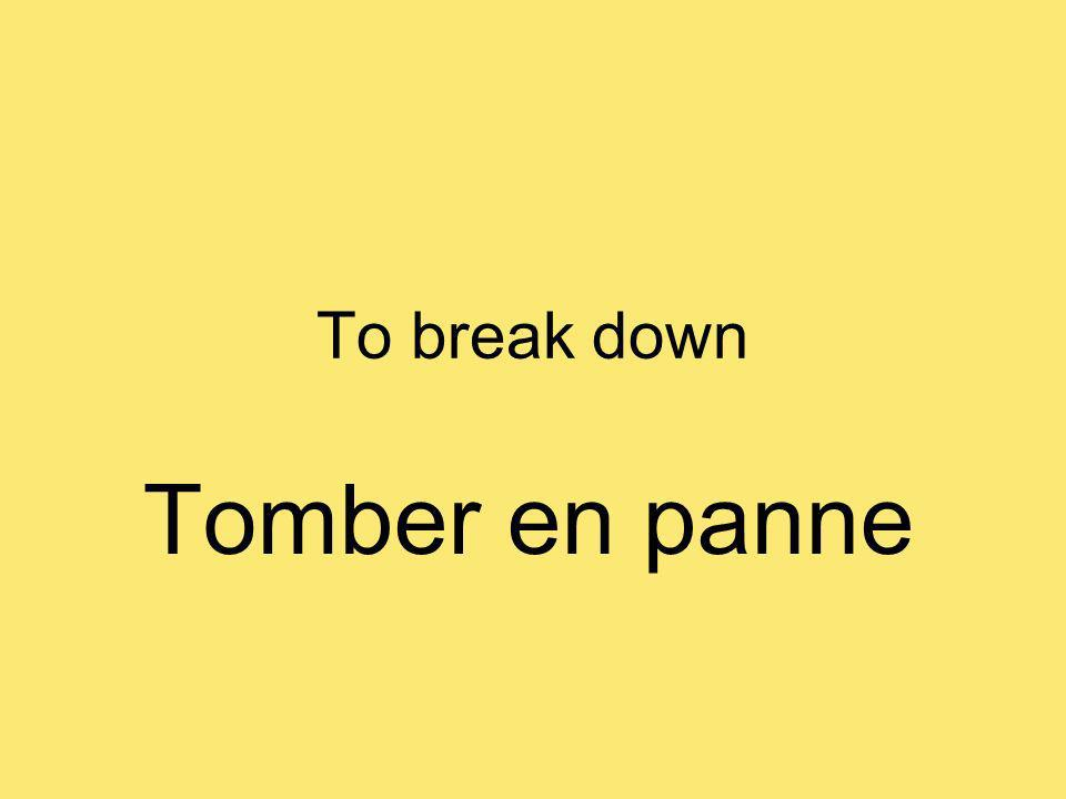 To break down Tomber en panne