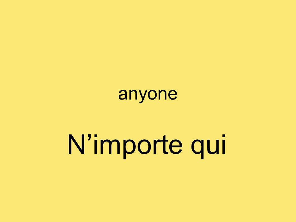 anyone Nimporte qui