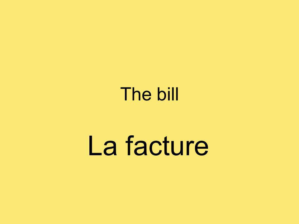 The bill La facture