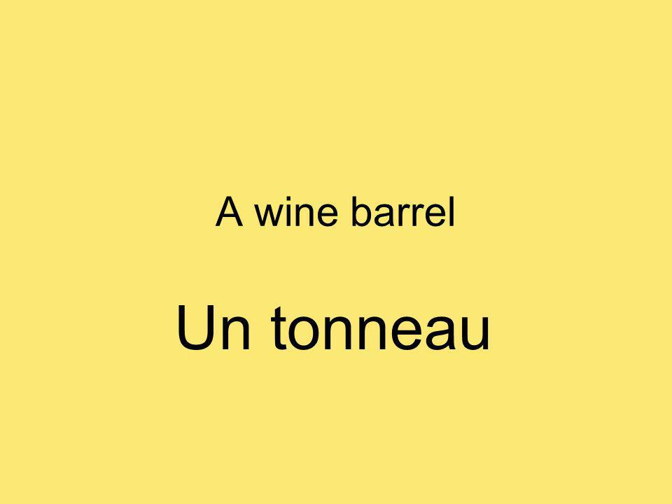A wine barrel Un tonneau