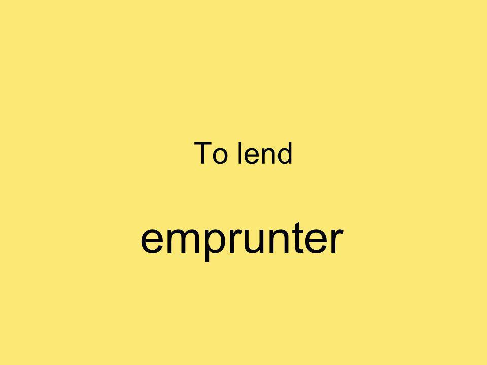 To lend emprunter