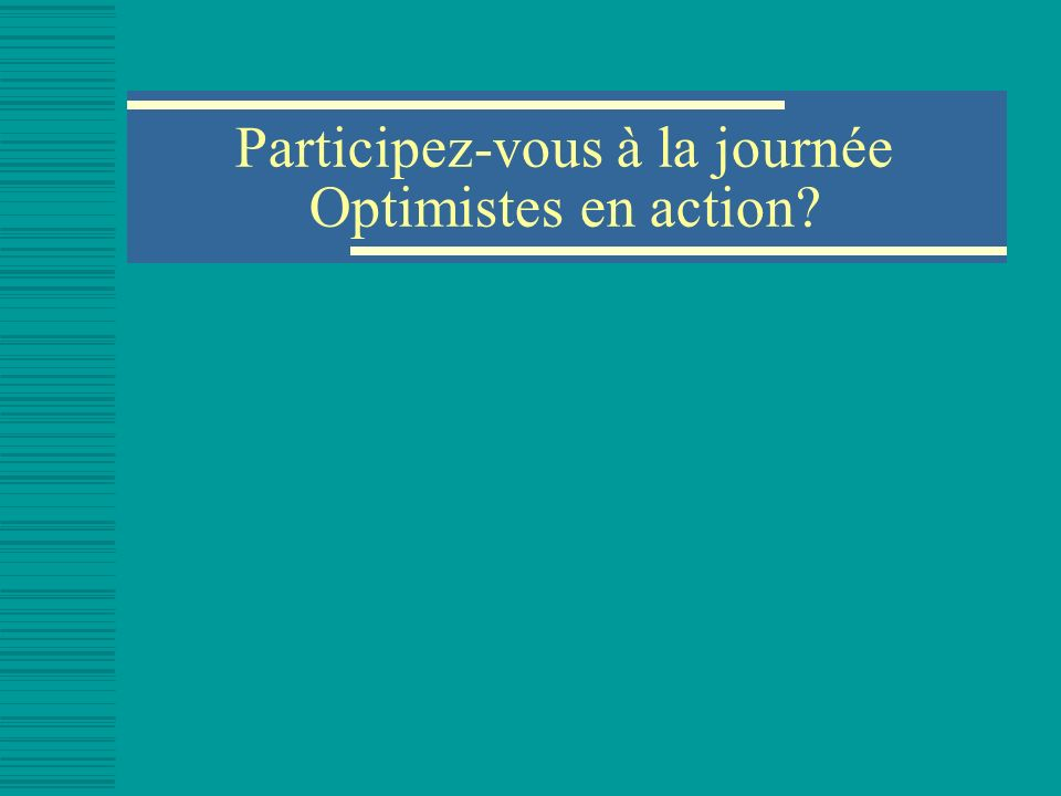Participez-vous à la journée Optimistes en action