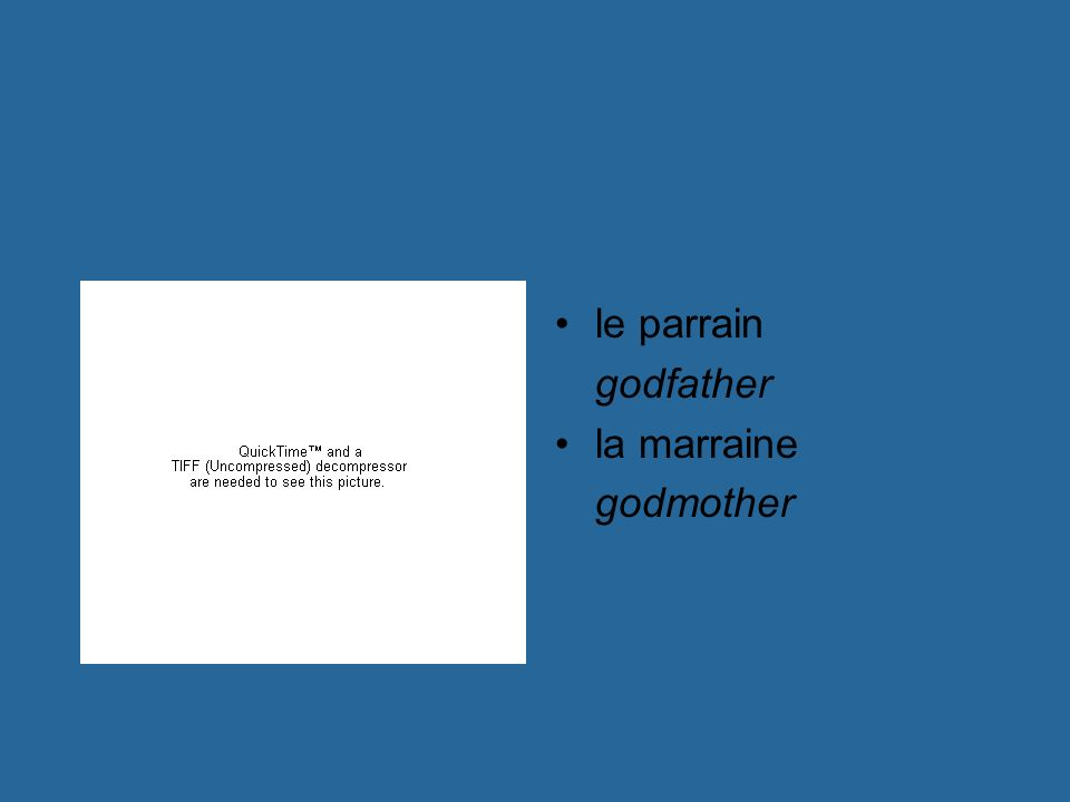 le parrain godfather la marraine godmother