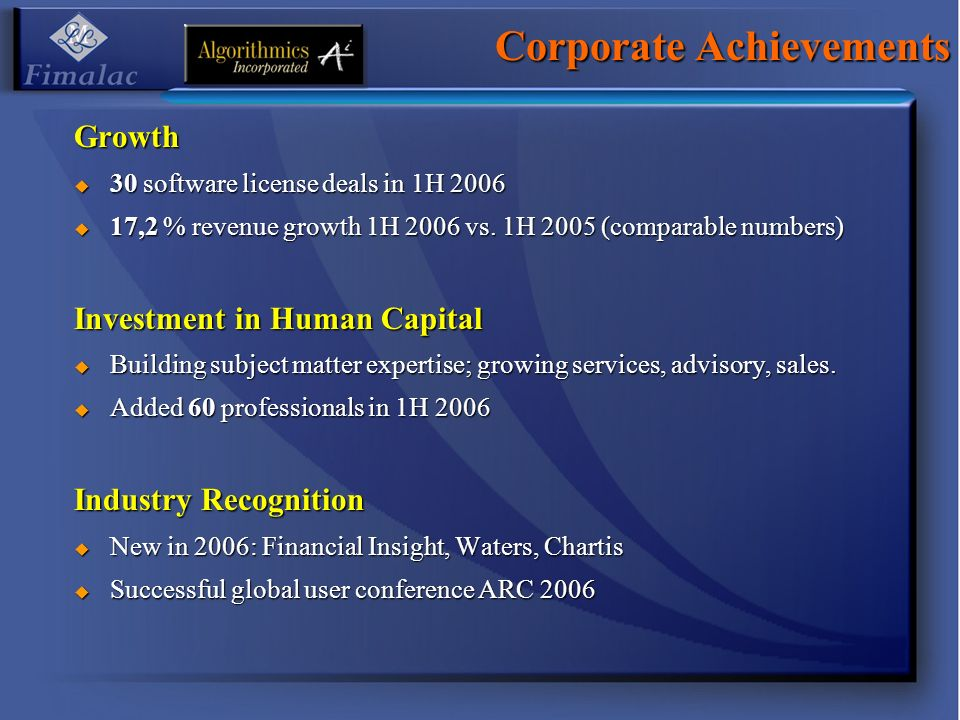 Growth 30 software license deals in 1H software license deals in 1H ,2 % revenue growth 1H 2006 vs.