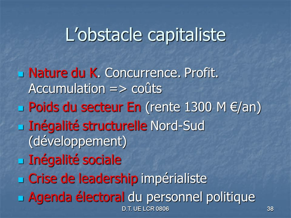 D.T. UE LCR 080638 Lobstacle capitaliste Nature du K.