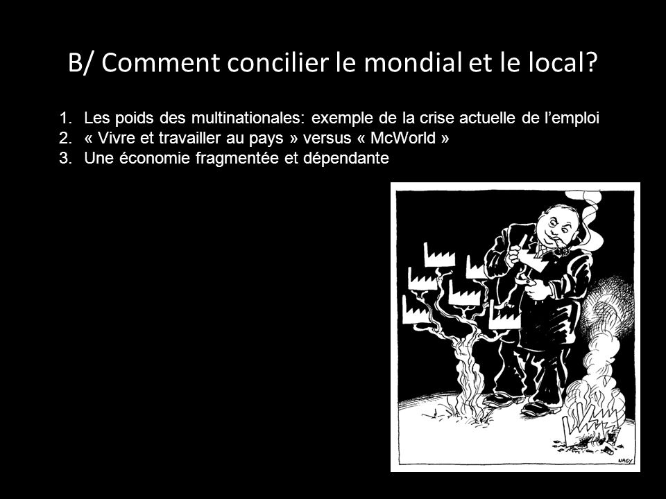 B/ Comment concilier le mondial et le local.