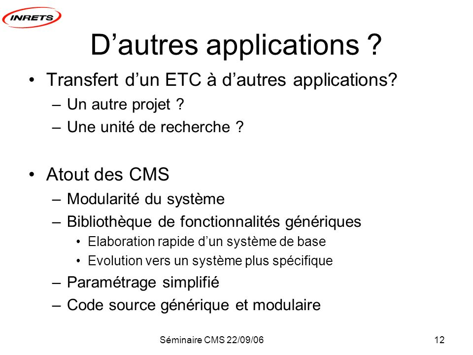 Séminaire CMS 22/09/0612 Dautres applications . Transfert dun ETC à dautres applications.