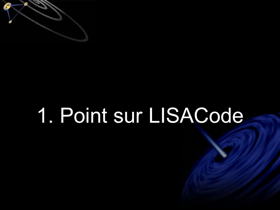 1. Point sur LISACode