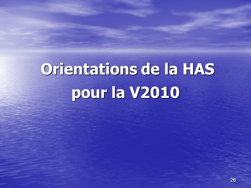 26 Orientations de la HAS pour la V2010