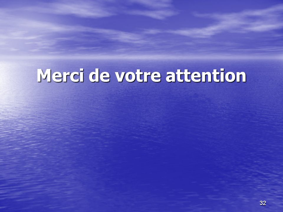 32 Merci de votre attention