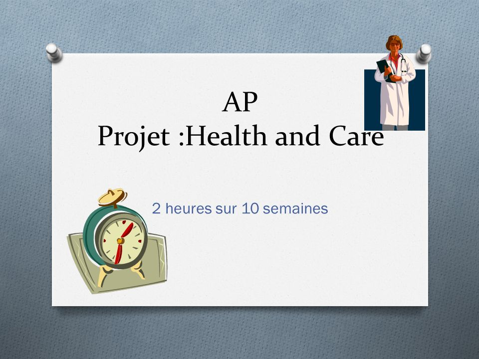 AP Projet :Health and Care 2 heures sur 10 semaines