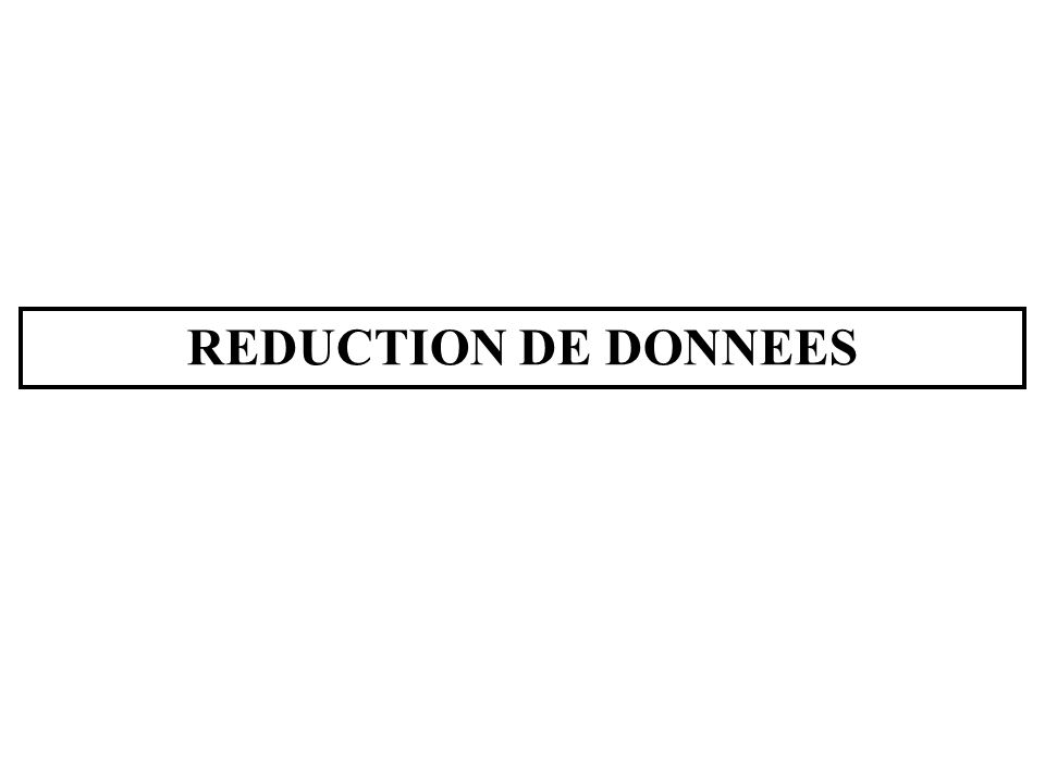 REDUCTION DE DONNEES