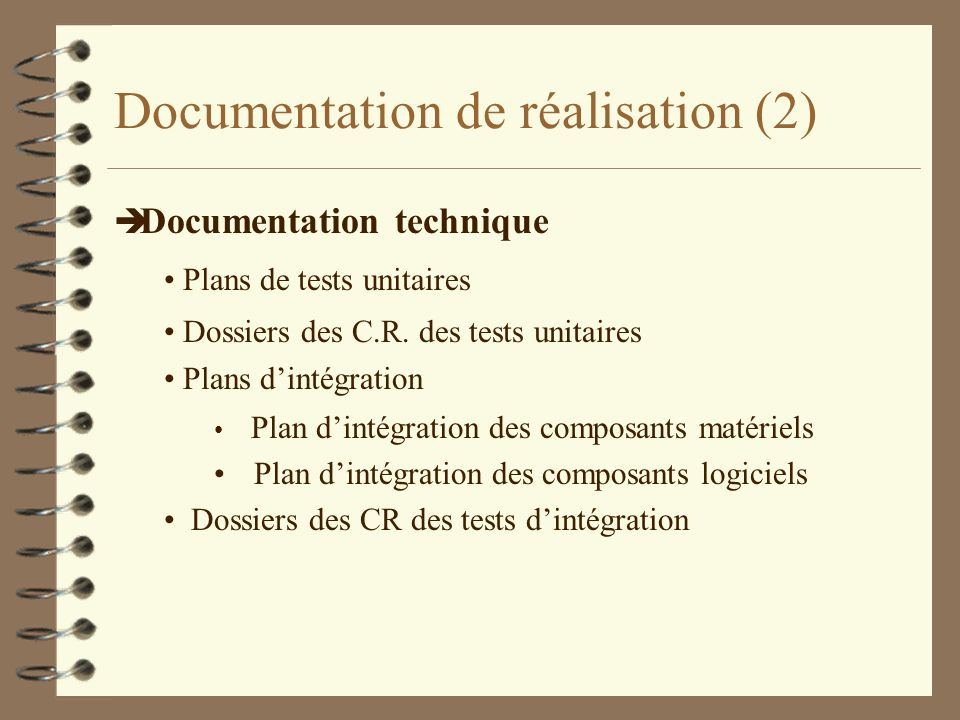 Documentation de réalisation (2) è Documentation technique Plans de tests unitaires Dossiers des C.R.
