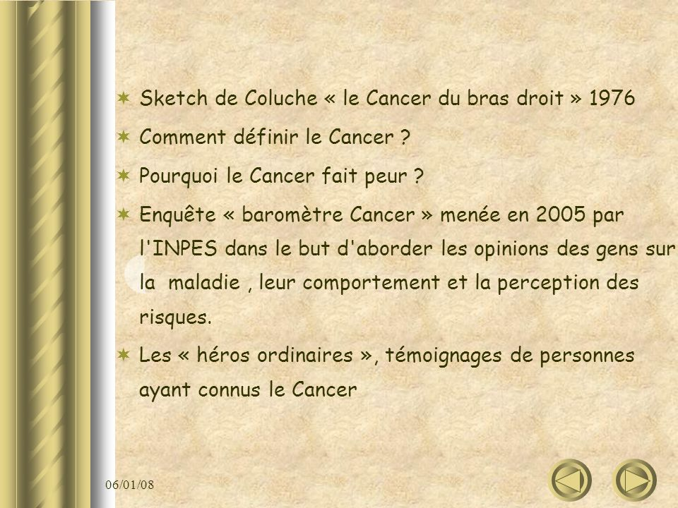 06/01/08 Sketch de Coluche « le Cancer du bras droit » 1976 Comment définir le Cancer .