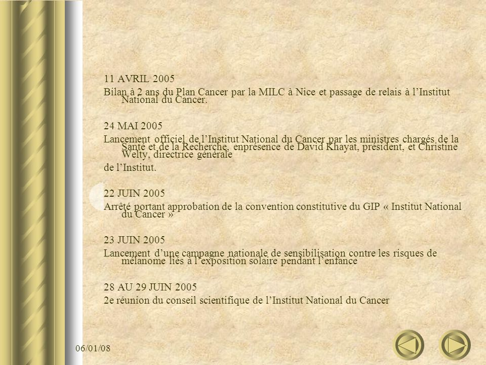 06/01/08 11 AVRIL 2005 Bilan à 2 ans du Plan Cancer par la MILC à Nice et passage de relais à lInstitut National du Cancer.