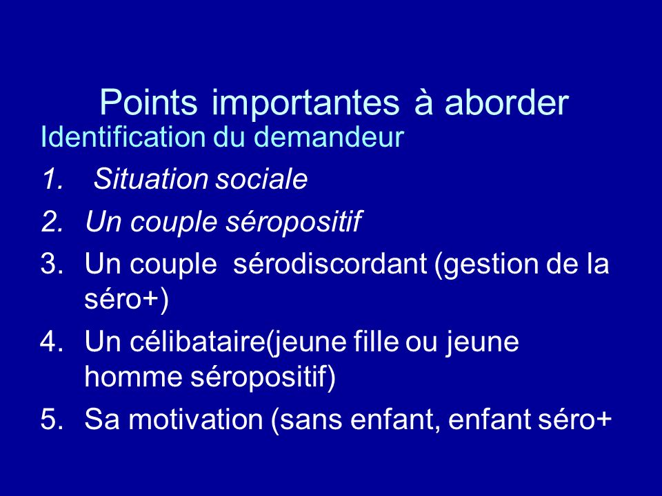 Points importantes à aborder Identification du demandeur 1.