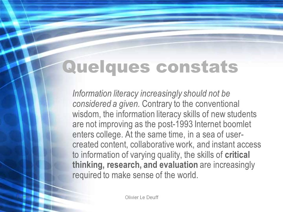 Formist Olivier Le Deuff Quelques constats Information literacy increasingly should not be considered a given.