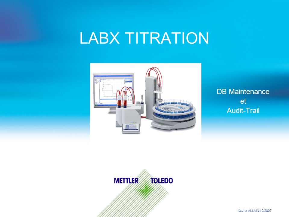 LABX TITRATION DB Maintenance et Audit-Trail Xavier ALLAIN 10/2007
