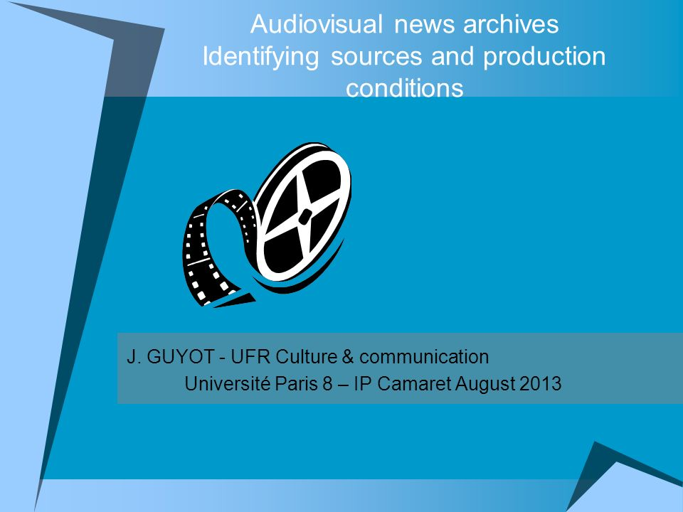 Audiovisual news archives Identifying sources and production conditions J.
