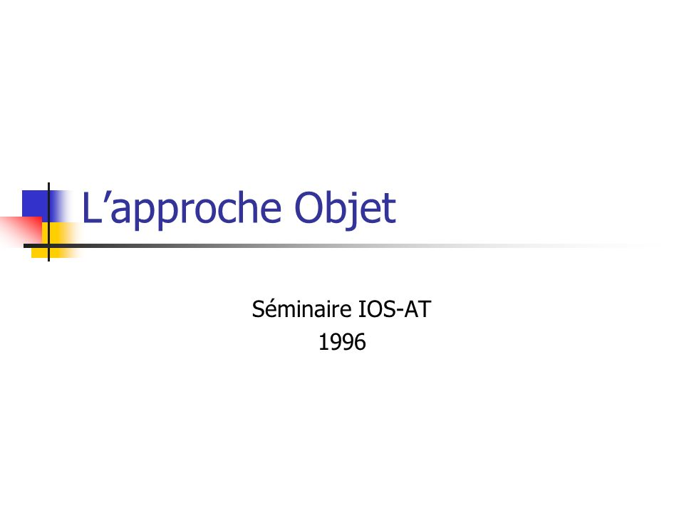 Lapproche Objet Séminaire IOS-AT 1996