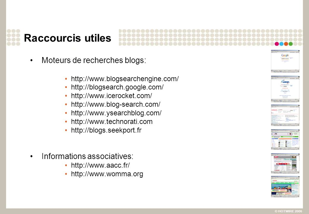 Raccourcis utiles Moteurs de recherches blogs: Informations associatives: