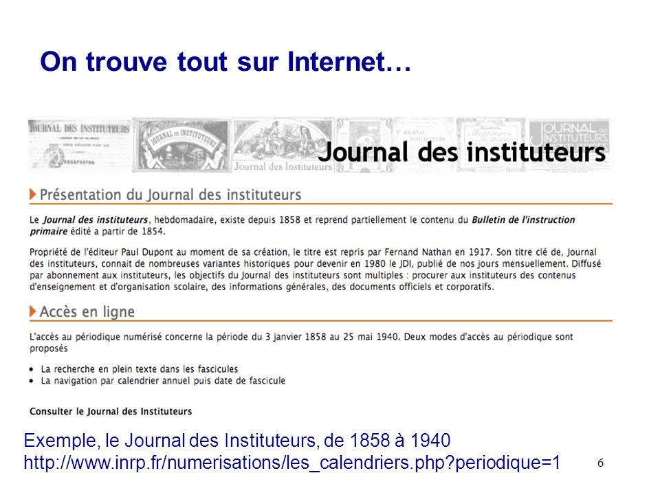 6 On trouve tout sur Internet… Exemple, le Journal des Instituteurs, de 1858 à periodique=1