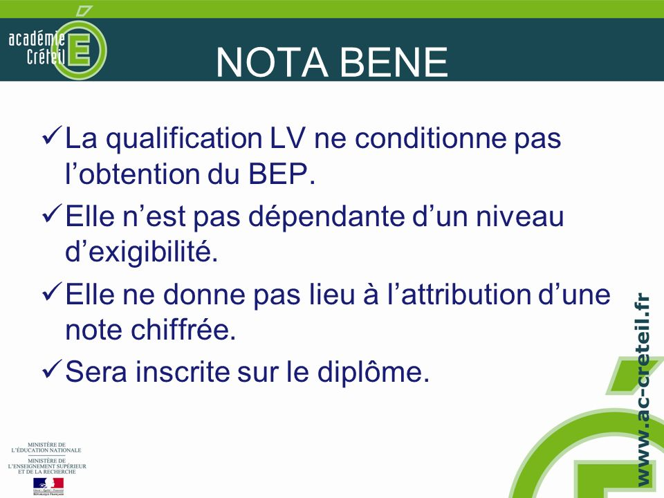 NOTA BENE La qualification LV ne conditionne pas lobtention du BEP.
