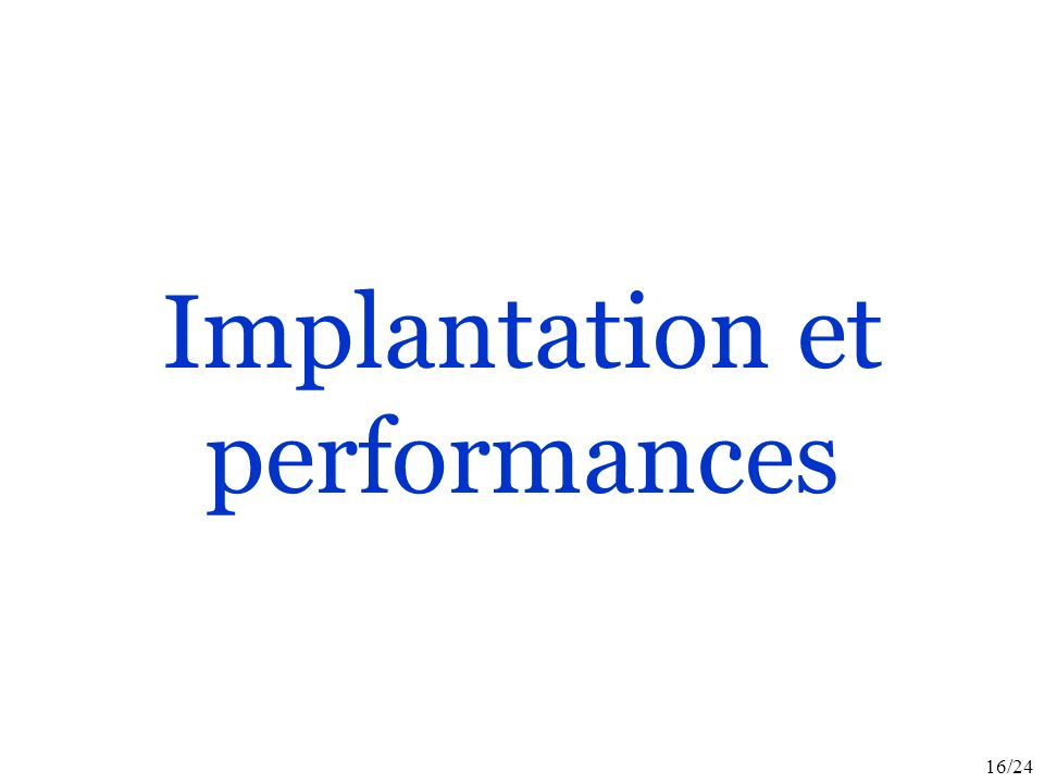 16/24 Implantation et performances