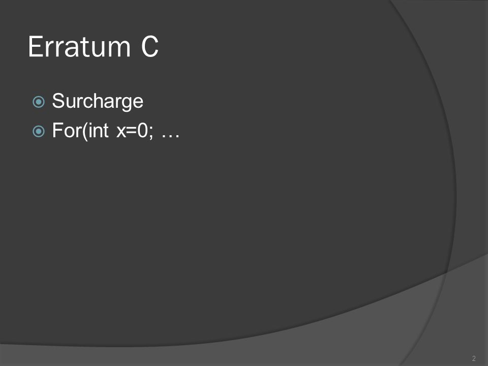 Erratum C Surcharge For(int x=0; … 2