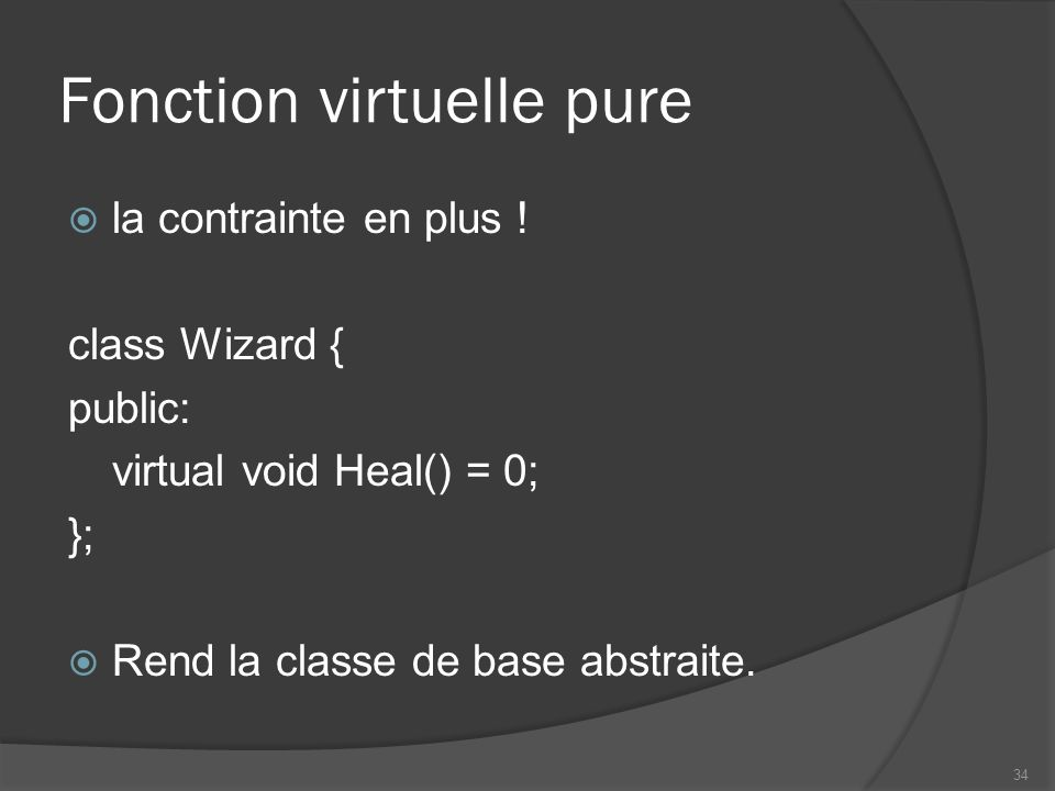 Fonction virtuelle pure la contrainte en plus .