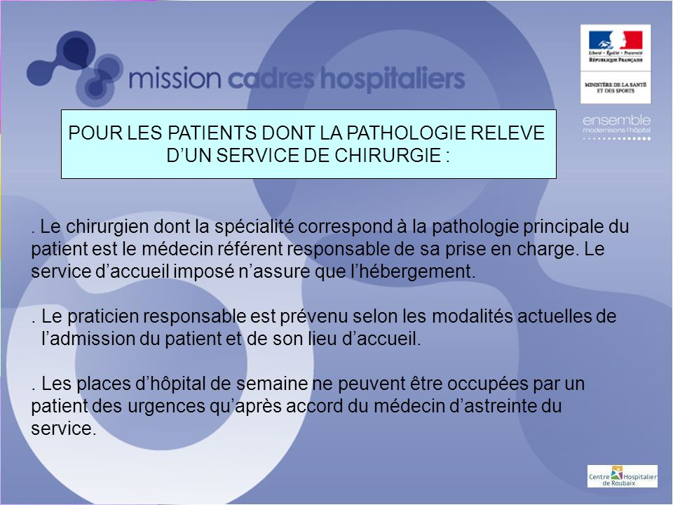 POUR LES PATIENTS DONT LA PATHOLOGIE RELEVE DUN SERVICE DE CHIRURGIE :.