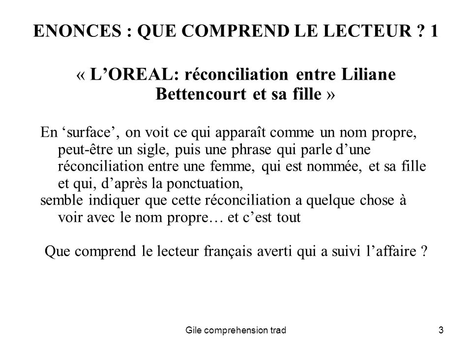 Gile comprehension trad3 ENONCES : QUE COMPREND LE LECTEUR .