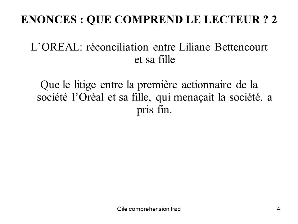 Gile comprehension trad4 ENONCES : QUE COMPREND LE LECTEUR .
