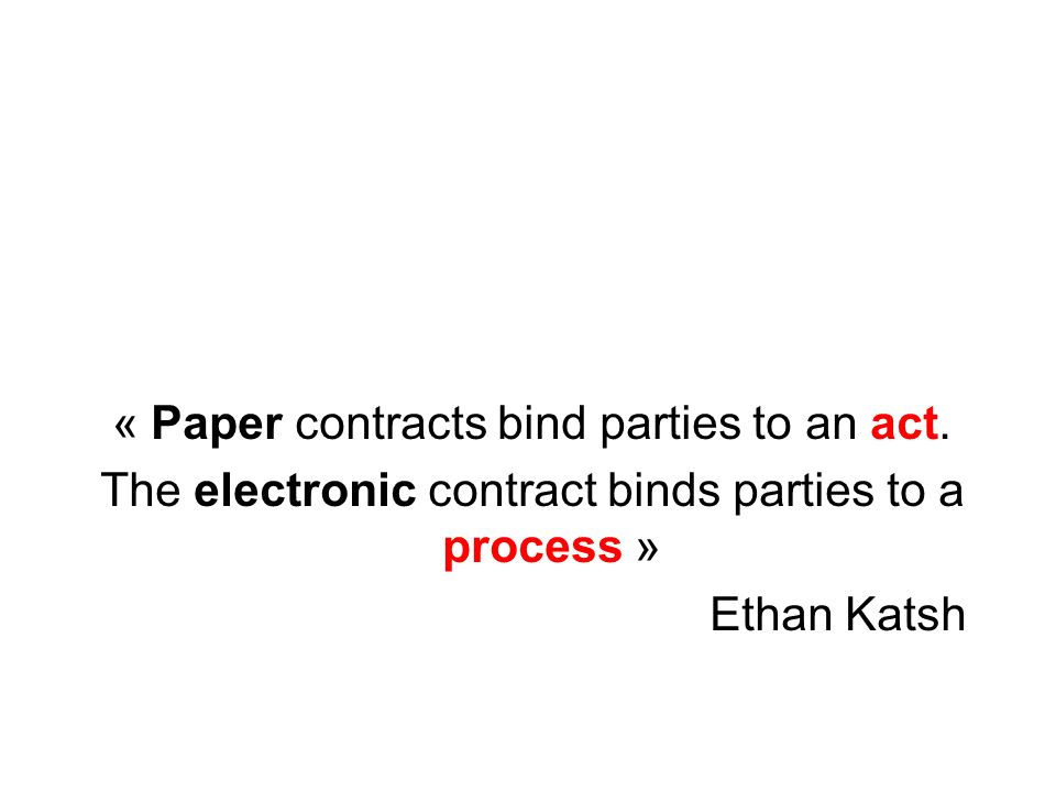 « Paper contracts bind parties to an act.