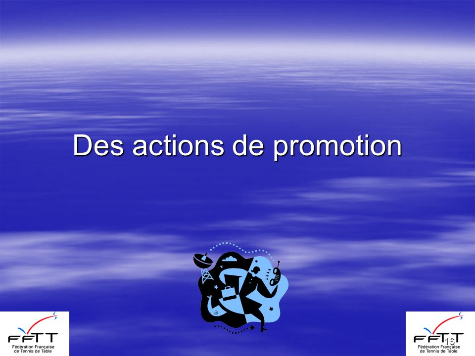 16 Des actions de promotion