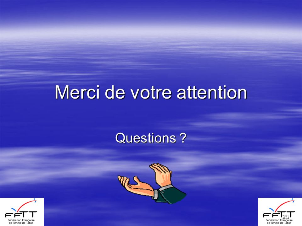 20 Merci de votre attention Questions