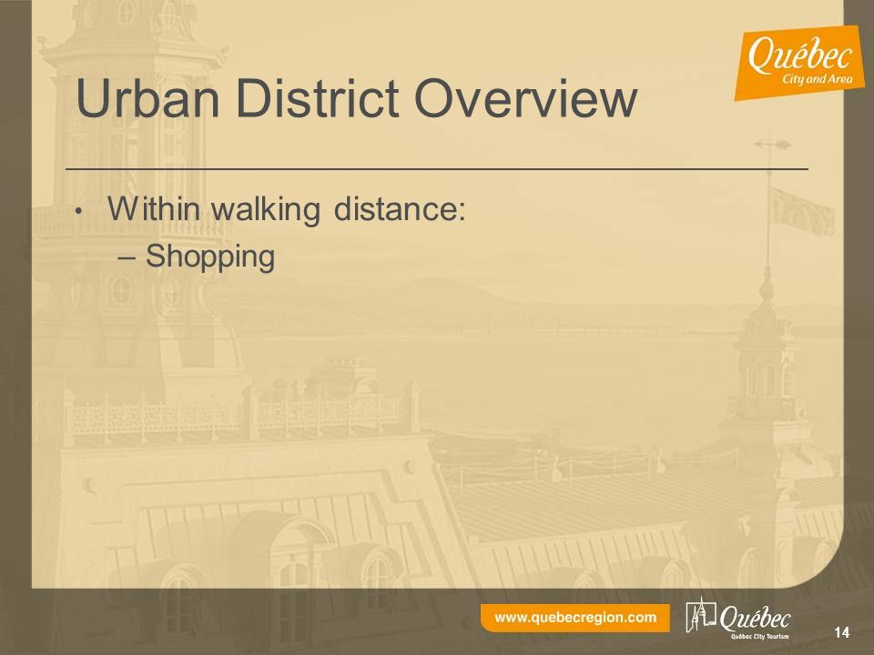 14 Urban District Overview Within walking distance: –Shopping