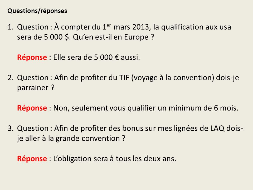 Questions/réponses 1.Question : À compter du 1 er mars 2013, la qualification aux usa sera de 5 000 $.