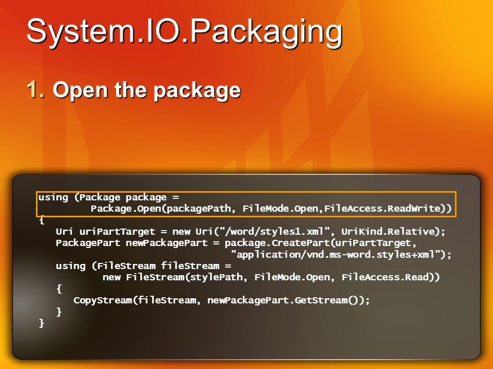 System.IO.Packaging using (Package package = Package.Open(packagePath, FileMode.Open,FileAccess.ReadWrite)) { Uri uriPartTarget = new Uri( /word/styles1.xml , UriKind.Relative); PackagePart newPackagePart = package.CreatePart(uriPartTarget, application/vnd.ms-word.styles+xml ); using (FileStream fileStream = new FileStream(stylePath, FileMode.Open, FileAccess.Read)) { CopyStream(fileStream, newPackagePart.GetStream()); } } 1.