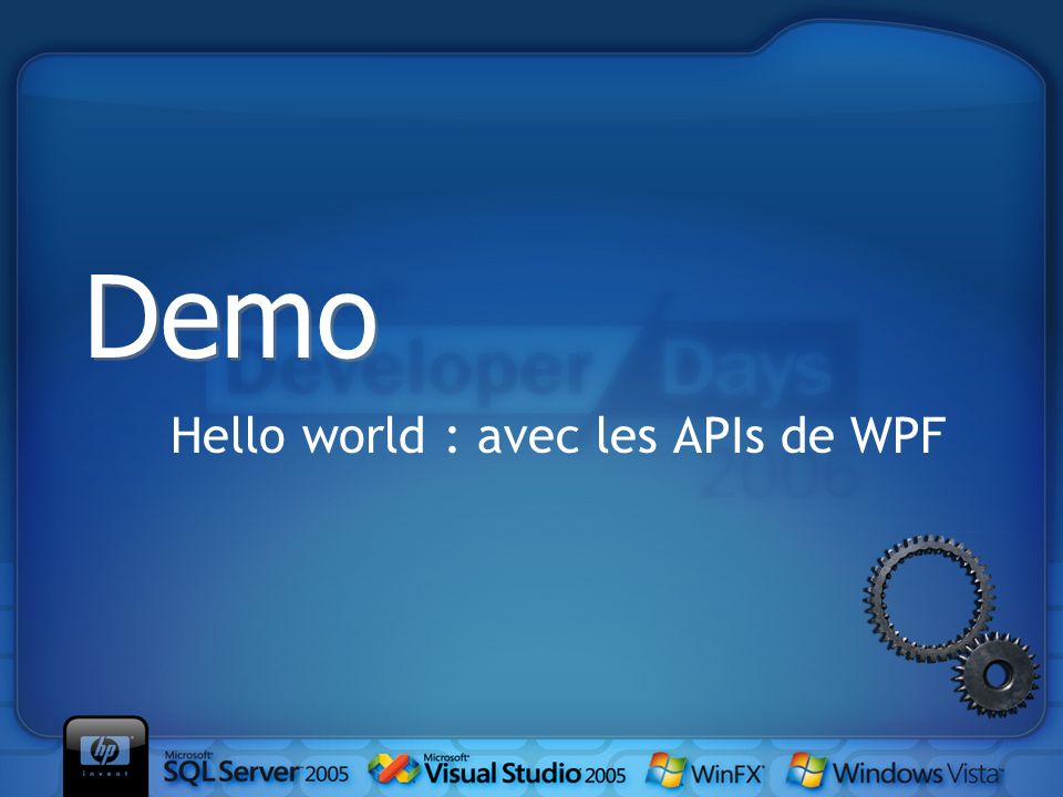 Hello world : avec les APIs de WPF Demo