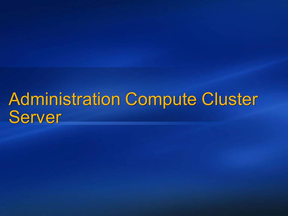 Administration Compute Cluster Server