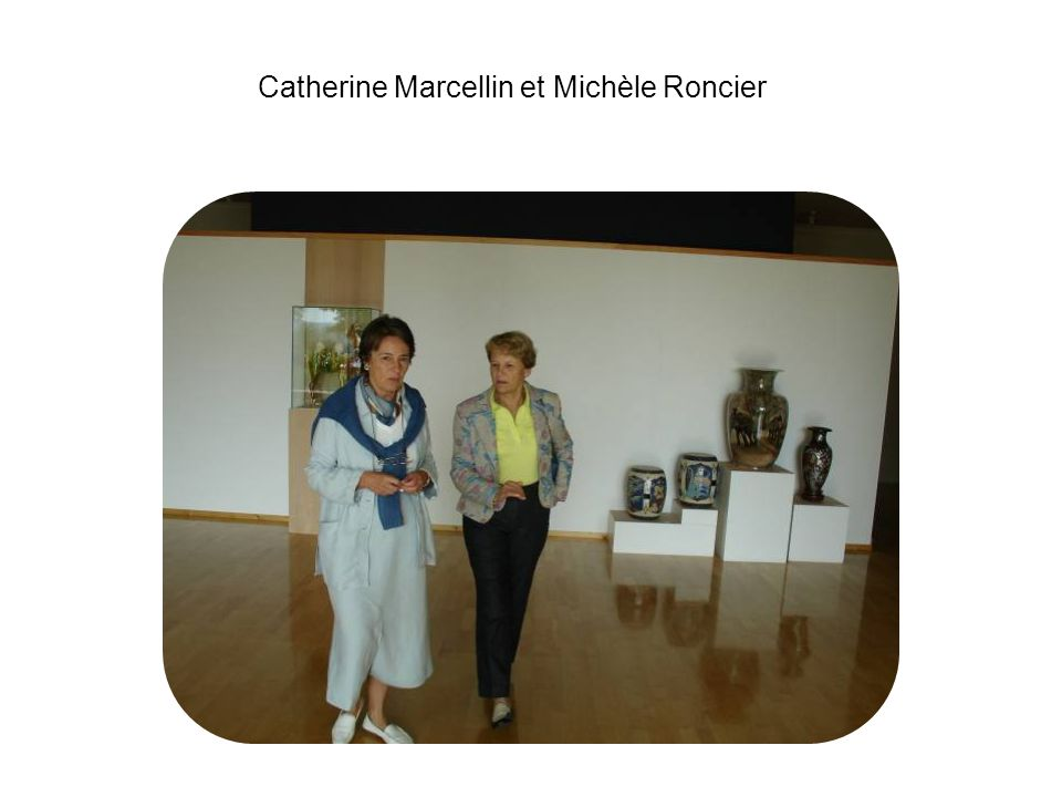 Catherine Marcellin et Michèle Roncier