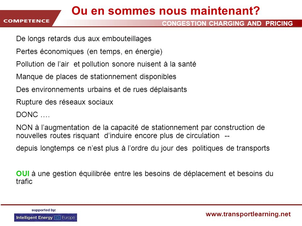 CONGESTION CHARGING AND PRICING www.transportlearning.net Ou en sommes nous maintenant.