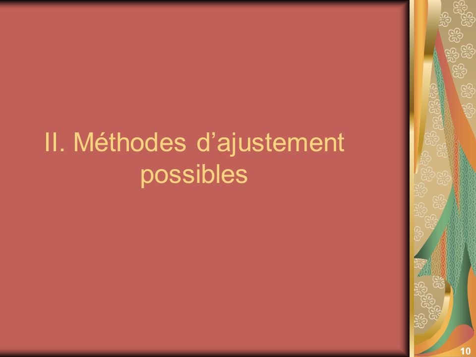 10 II. Méthodes dajustement possibles