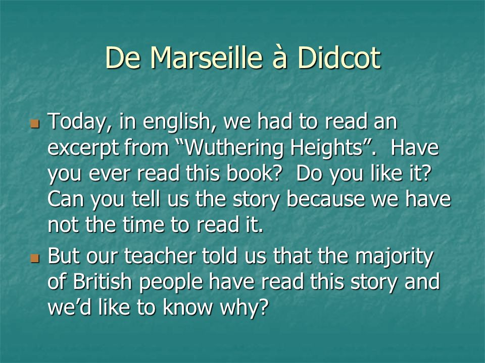 De Marseille à Didcot Today, in english, we had to read an excerpt from Wuthering Heights.