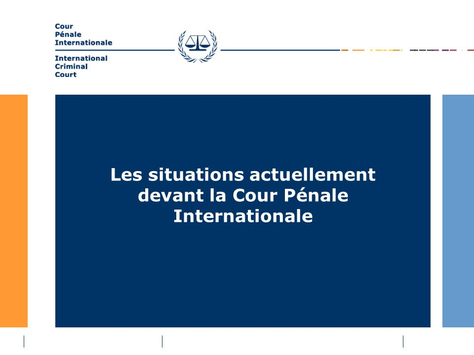 Les situations actuellement devant la Cour Pénale Internationale