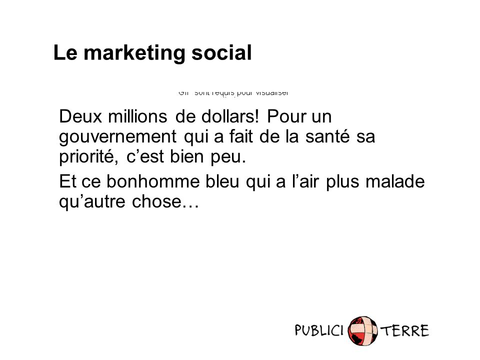 Le marketing social Deux millions de dollars.
