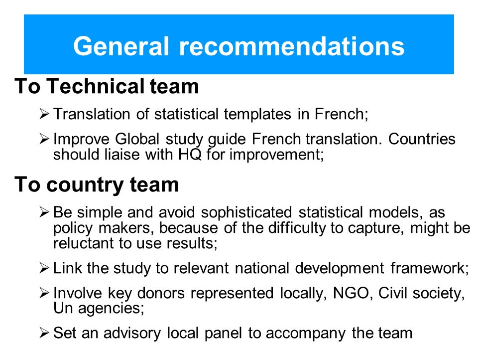 General recommendations To Technical team Translation of statistical templates in French; Improve Global study guide French translation.