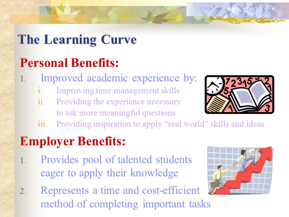 The Learning Curve Personal Benefits: 1.