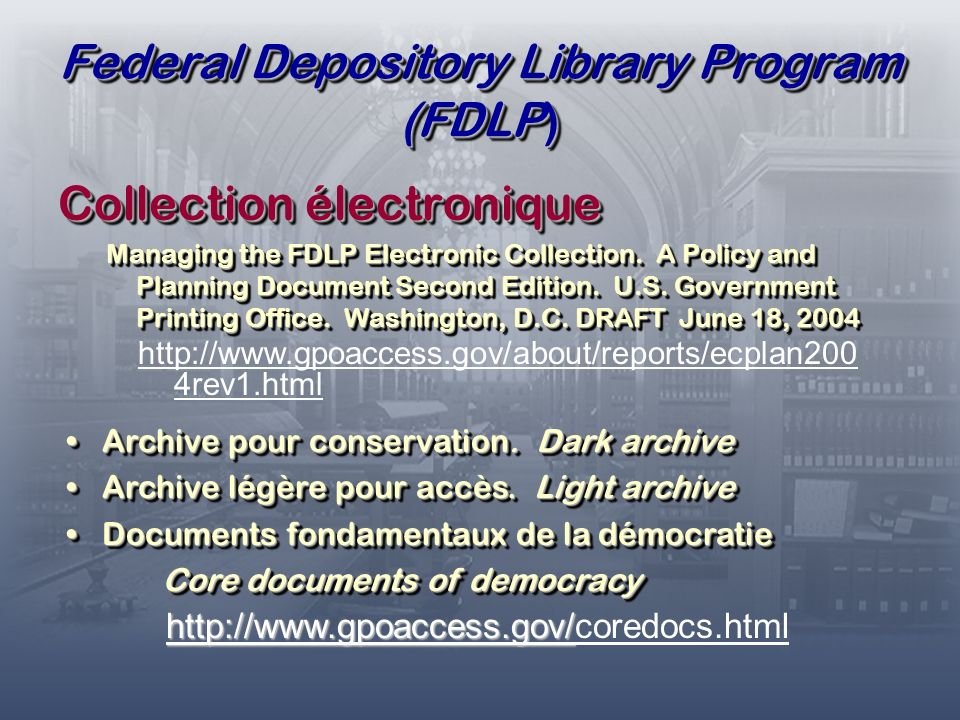 Federal Depository Library Program (FDLP) Collection électronique Managing the FDLP Electronic Collection.